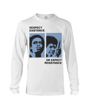 Respect Existence Or Expect Resistance T-Shirt Long Sleeve Tee thumbnail