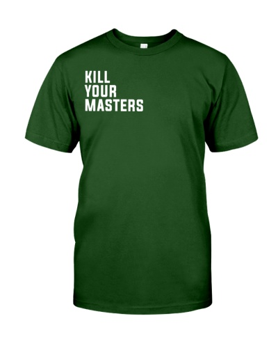 Kill Your Masters Shirt - Killer Mike