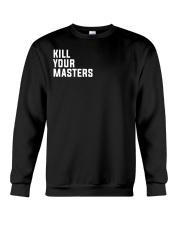 Kill Your Masters Shirt - Killer Mike Crewneck Sweatshirt thumbnail