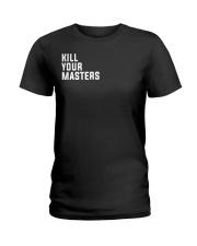 Kill Your Masters Shirt - Killer Mike Ladies T-Shirt thumbnail