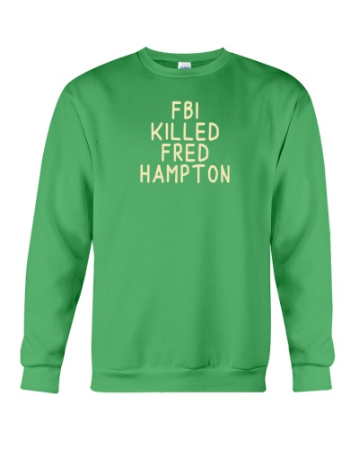 FBI Killed Fred Hampton Sweatshirt
