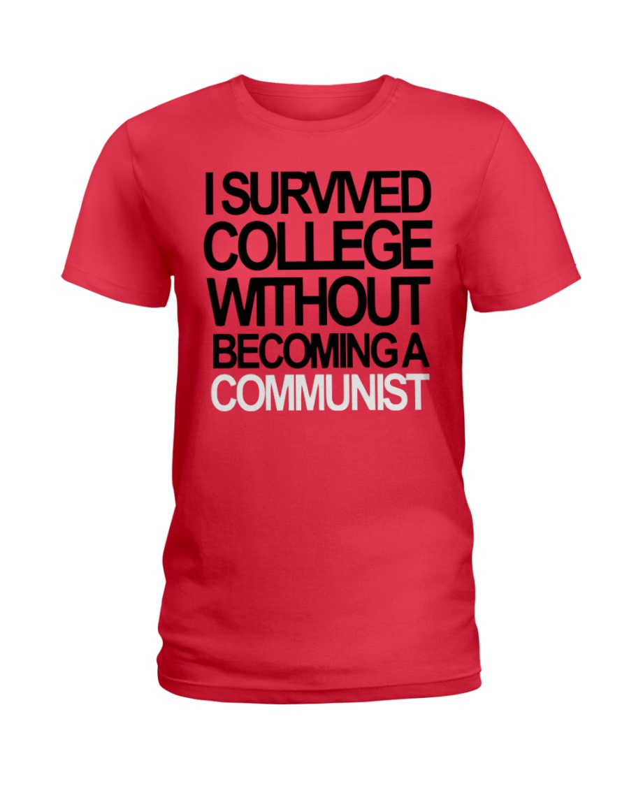 I Survived College Without Communist Shirt Ladies T-Shirt