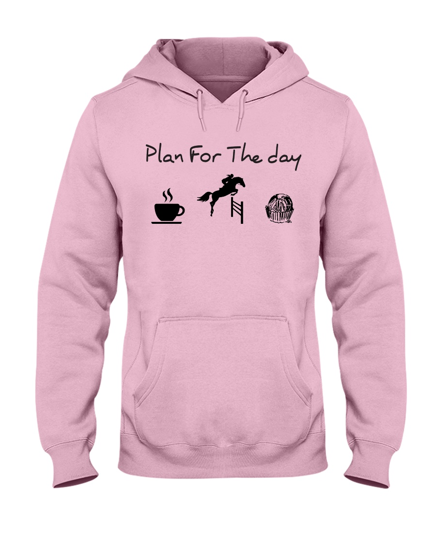 Plan for the day show jumping and chocolate Hooded Sweatshirt