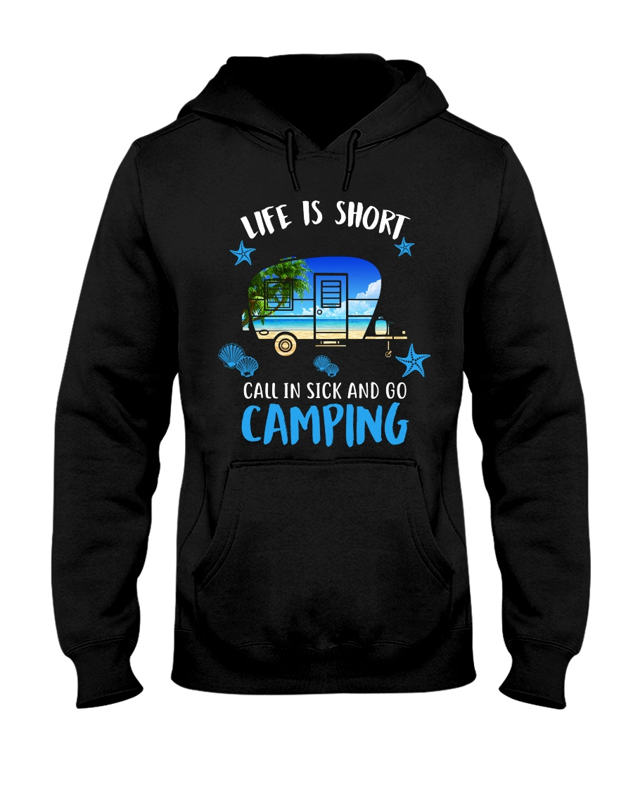 call in sick and go camping Hooded Sweatshirt