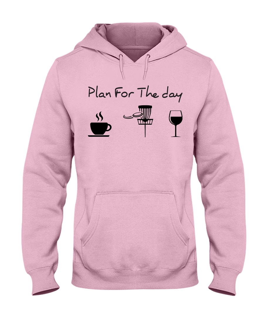 Plan for the day disc golf Hooded Sweatshirt