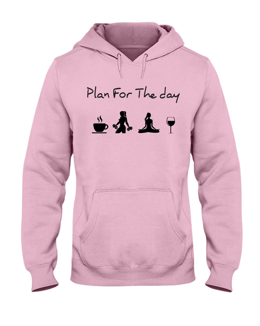 Plan for the day gym and yoga Hooded Sweatshirt