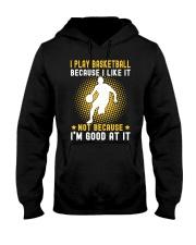 i like basketball Hooded Sweatshirt front