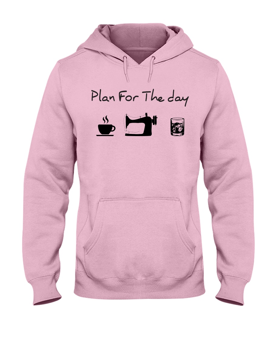 Plan fot the day coffee sewing and whiskey Hooded Sweatshirt