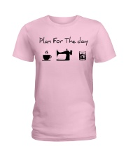 Plan fot the day coffee sewing and whiskey Ladies T-Shirt thumbnail