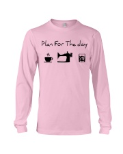 Plan fot the day coffee sewing and whiskey Long Sleeve Tee thumbnail