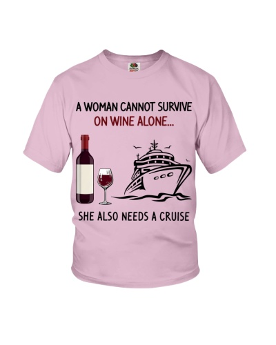 a woman cannot survive wine she needs cruise