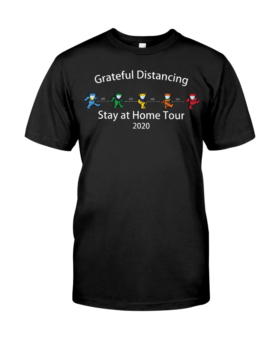 Grateful distancing stay at home tour 2020 shirt Classic T-Shirt