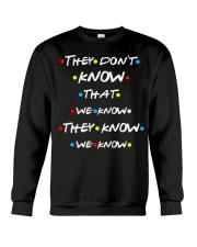 They dont know that we know they know we know Crewneck Sweatshirt thumbnail