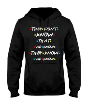 They dont know that we know they know we know Hooded Sweatshirt thumbnail
