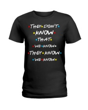 They dont know that we know they know we know Ladies T-Shirt thumbnail