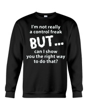 I'm not a control freak can i show you right Crewneck Sweatshirt thumbnail