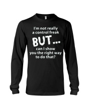I'm not a control freak can i show you right Long Sleeve Tee thumbnail
