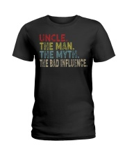 Uncle the man the myth the bad influence Ladies T-Shirt thumbnail