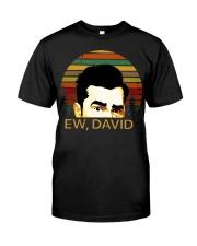 Ew david schitts creek vintage Classic T-Shirt front