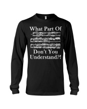 What part of dont you understand music funny Long Sleeve Tee tile