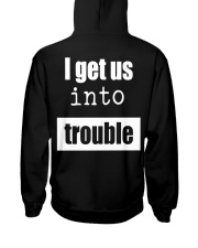 I Get Us Into Trouble Hooded Sweatshirt back