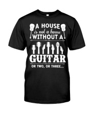 A house is not a home without guitars Classic T-Shirt front