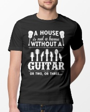 A house is not a home without guitars Classic T-Shirt lifestyle-mens-crewneck-front-13
