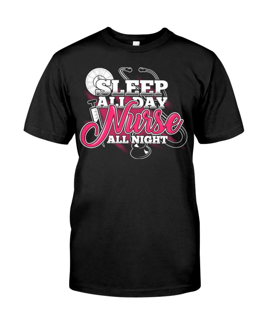 Sleep All Day Nurse All Day T-shirt Nursing Shirt Classic T-Shirt