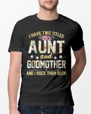 I Have Two Titles Aunt And Godmom I Rock Them Both Classic T-Shirt lifestyle-mens-crewneck-front-13