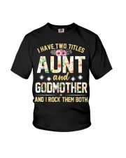 I Have Two Titles Aunt And Godmom I Rock Them Both Youth T-Shirt thumbnail