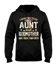 I Have Two Titles Aunt And Godmom I Rock Them Both Hooded Sweatshirt thumbnail