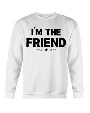 IM THE FRIEND Crewneck Sweatshirt thumbnail