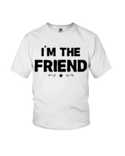 IM THE FRIEND Youth T-Shirt thumbnail