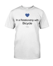 In A Relationship With Bicycle Classic T-Shirt front