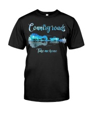 Country roads take me home Classic T-Shirt front
