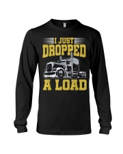 I Just Dropped A Load Funny Trucker Long Sleeve Tee thumbnail