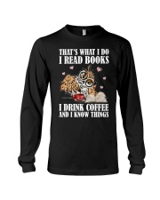 That's What I Do I Read Books I Drink Coffee Long Sleeve Tee thumbnail