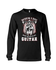When i die bury me with my guitar Long Sleeve Tee thumbnail