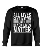 All Lives Can't Matter Crewneck Sweatshirt thumbnail