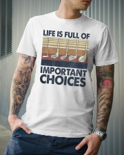 Life is Full Of Important Choices Classic T-Shirt lifestyle-mens-crewneck-front-6