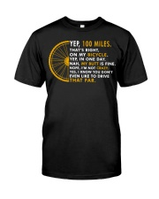 Yep 100 miles a day cycling Classic T-Shirt front