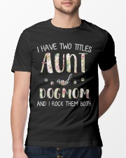 I Have Two Titles Aunt And Dogmom I Rock Them Both Classic T-Shirt lifestyle-mens-crewneck-front-13