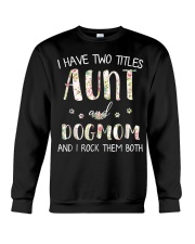 I Have Two Titles Aunt And Dogmom I Rock Them Both Crewneck Sweatshirt thumbnail