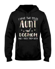 I Have Two Titles Aunt And Dogmom I Rock Them Both Hooded Sweatshirt thumbnail