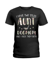 I Have Two Titles Aunt And Dogmom I Rock Them Both Ladies T-Shirt thumbnail