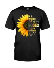 In A World Full Of Roses Be A Sunflower Classic T-Shirt front