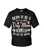 Born To Be A Stay-at-home Dog Mom Youth T-Shirt thumbnail