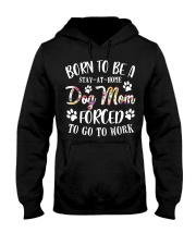 Born To Be A Stay-at-home Dog Mom Hooded Sweatshirt thumbnail