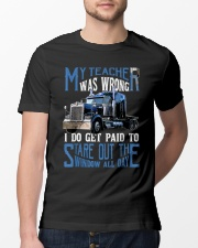 My Teacher Was Wrong Trucker Gift Funny Classic T-Shirt lifestyle-mens-crewneck-front-13