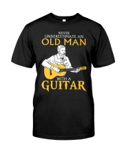 Never underestimate an old man with a guitar Classic T-Shirt front